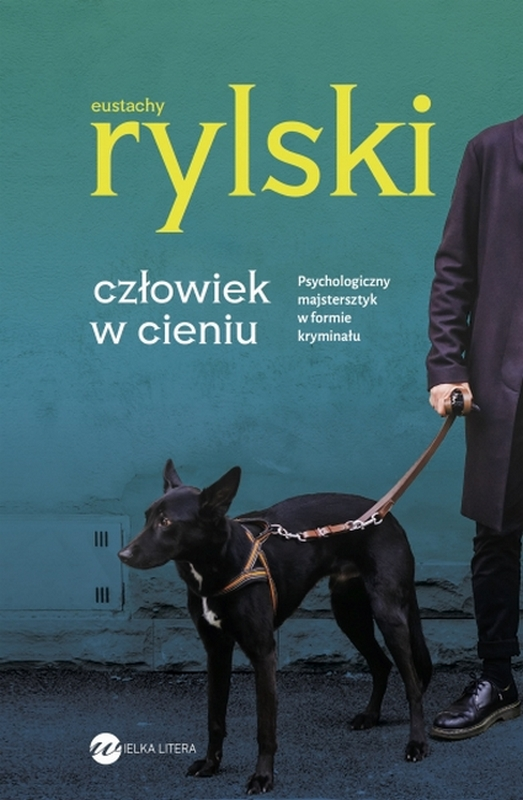 """Eustachy Rylski,""""Człowiek w cieniu"""" – okładka (źródło: materiały prasowe wydawcy)"""