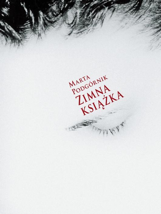 """Marta Podgórnik,""""Zimna książka"""" – okładka (źródło: materiały prasowe wydawcy)"""