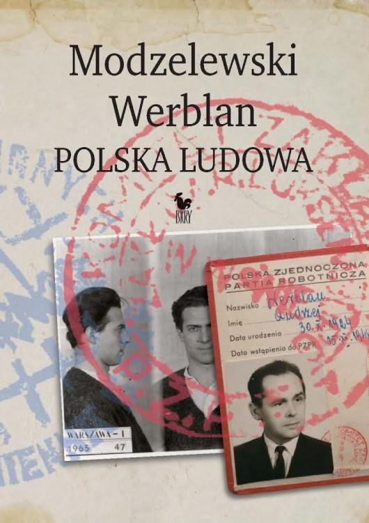 """Rober Walenciak, """"Modzelewski. Werblan. Polska Ludowa"""" (źródło: materiały prasowe wydawcy)"""