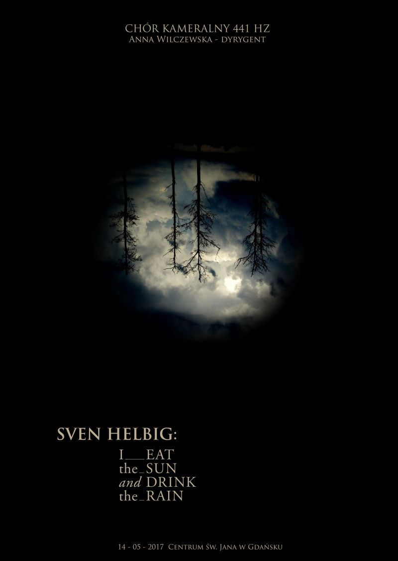 "Sven Helbig, Chór Kameralny 441 Hz., ""I Eat The Sun And Drink The Rain"" (źródło: materiały prasowe organizatora)"