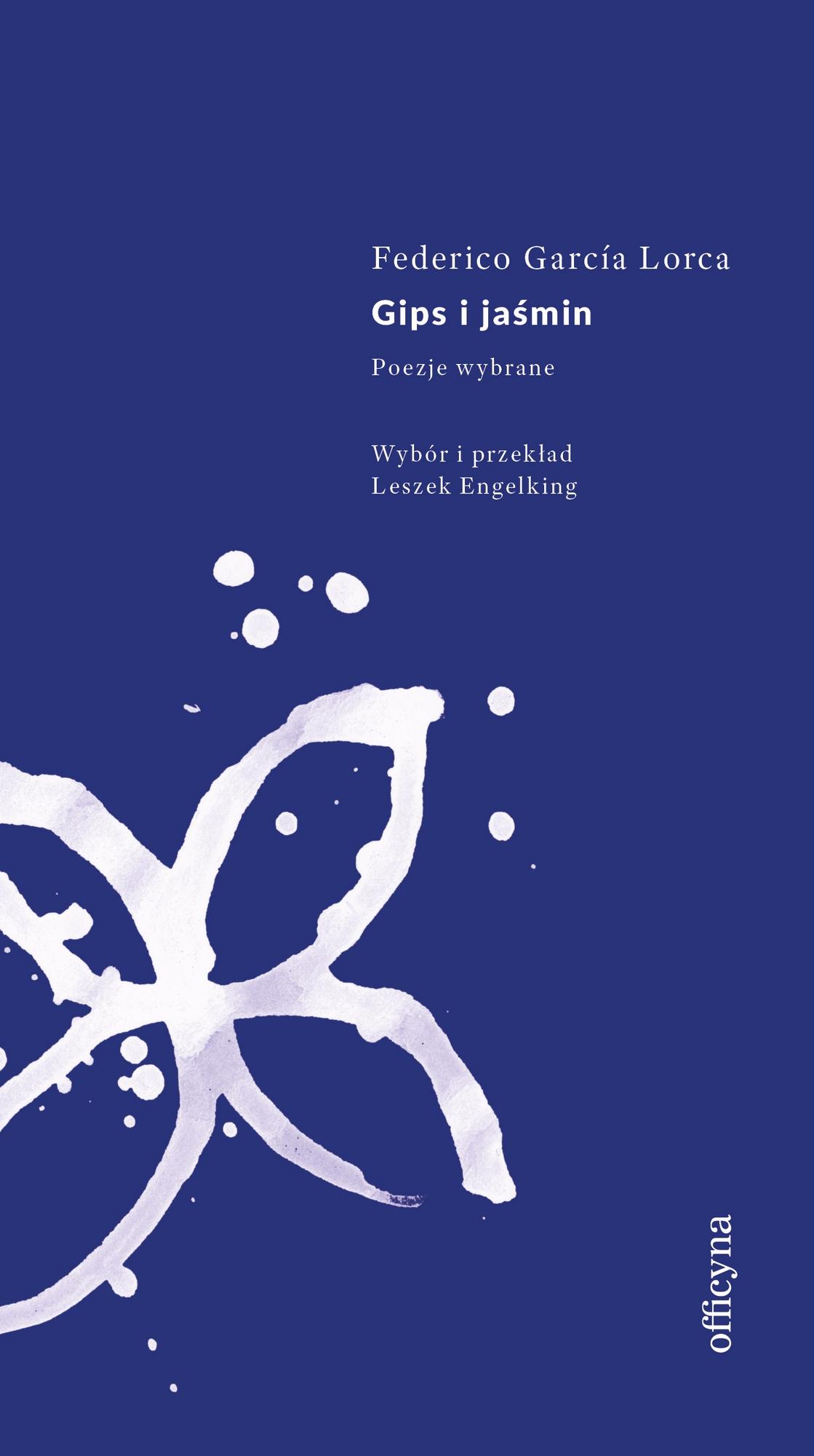 """Federico García Lorca,""""Gips i jaśmin. Poezje wybrane"""" – okładka (źródło: materiały prasowe wydawcy)"""