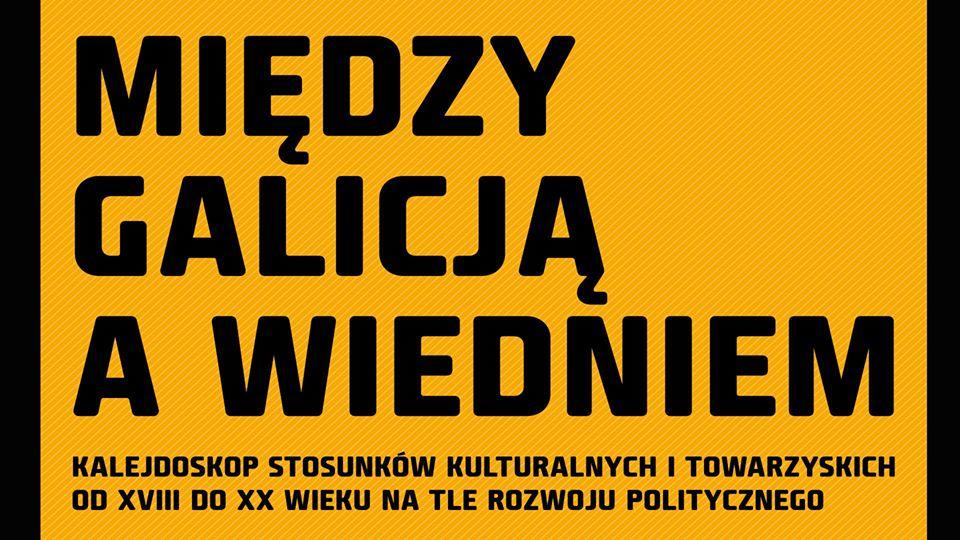 """Jakub Forst-Battaglia, """"Między Galicją a Wiedniem"""" (źródło: materiały prasowe organizatora)"""