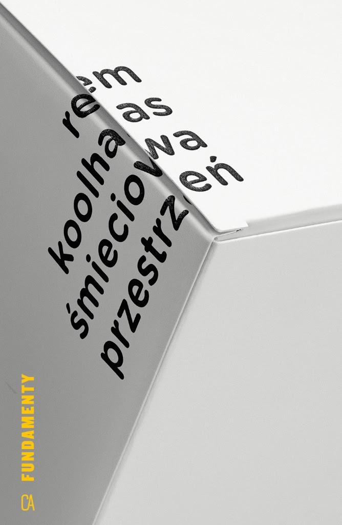 """Rem Koolhaas """"Śmieciowa przestrzeń"""" (źródło: materiały prasowe wydawcy)"""