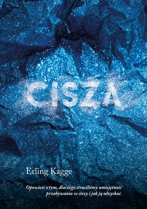 """Erling Kagge,""""Cisza"""" – okładka (źródło: materiały prasowe wydawcy)"""