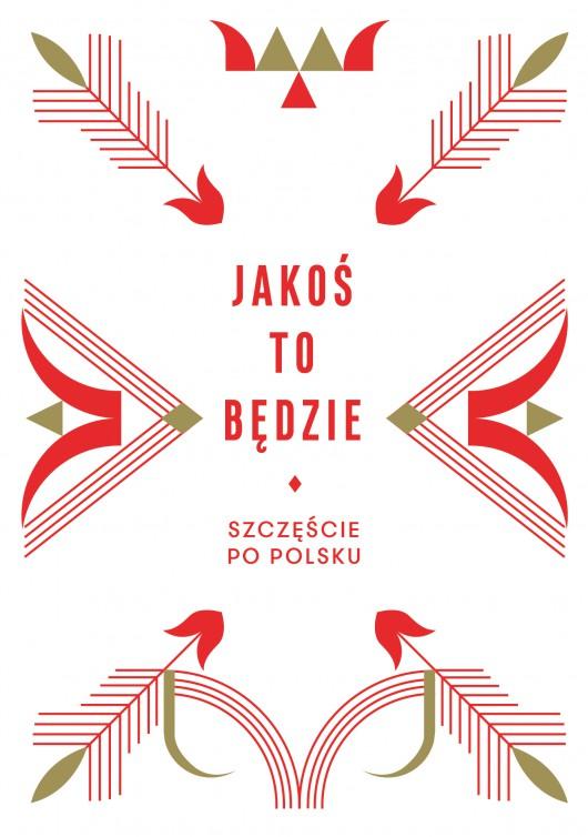 """Beata Chomątowska, Daniel Gruszka, Daniel Lis, Urszula Pieczek,""""Jakoś to będzie. Szczęście po polsku"""" – okładka (źródło: materiały prasowe wydawcy)"""
