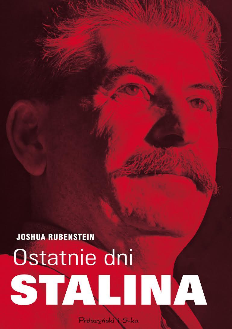 """Joshua Rubenstein, """"Ostatnie dni Stalina"""" (źródło: materiały prasowe wydawcy)"""