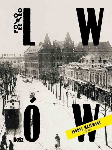 """Janusz Majewski, """"Lwów w starej fotografii"""" (źródło: materiały prasowe organizatora)"""