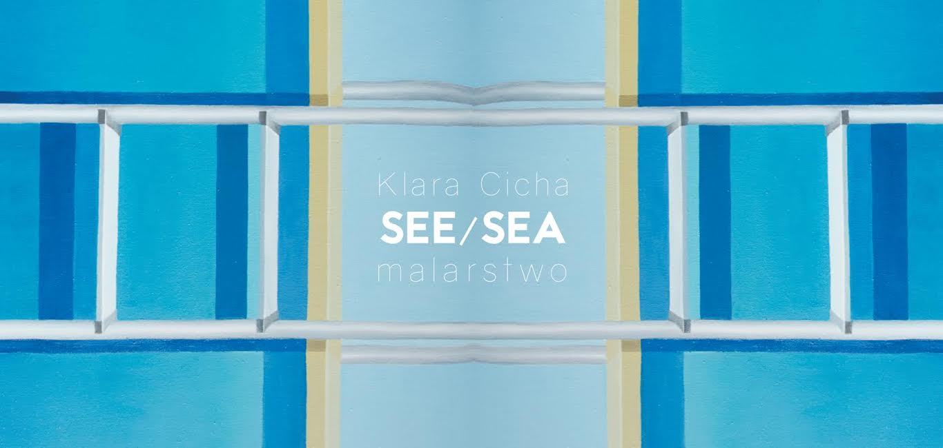 "Klara Cicha, ""See/sea. Malarstwo"" (źródło: materiały prasowe organizatora)"
