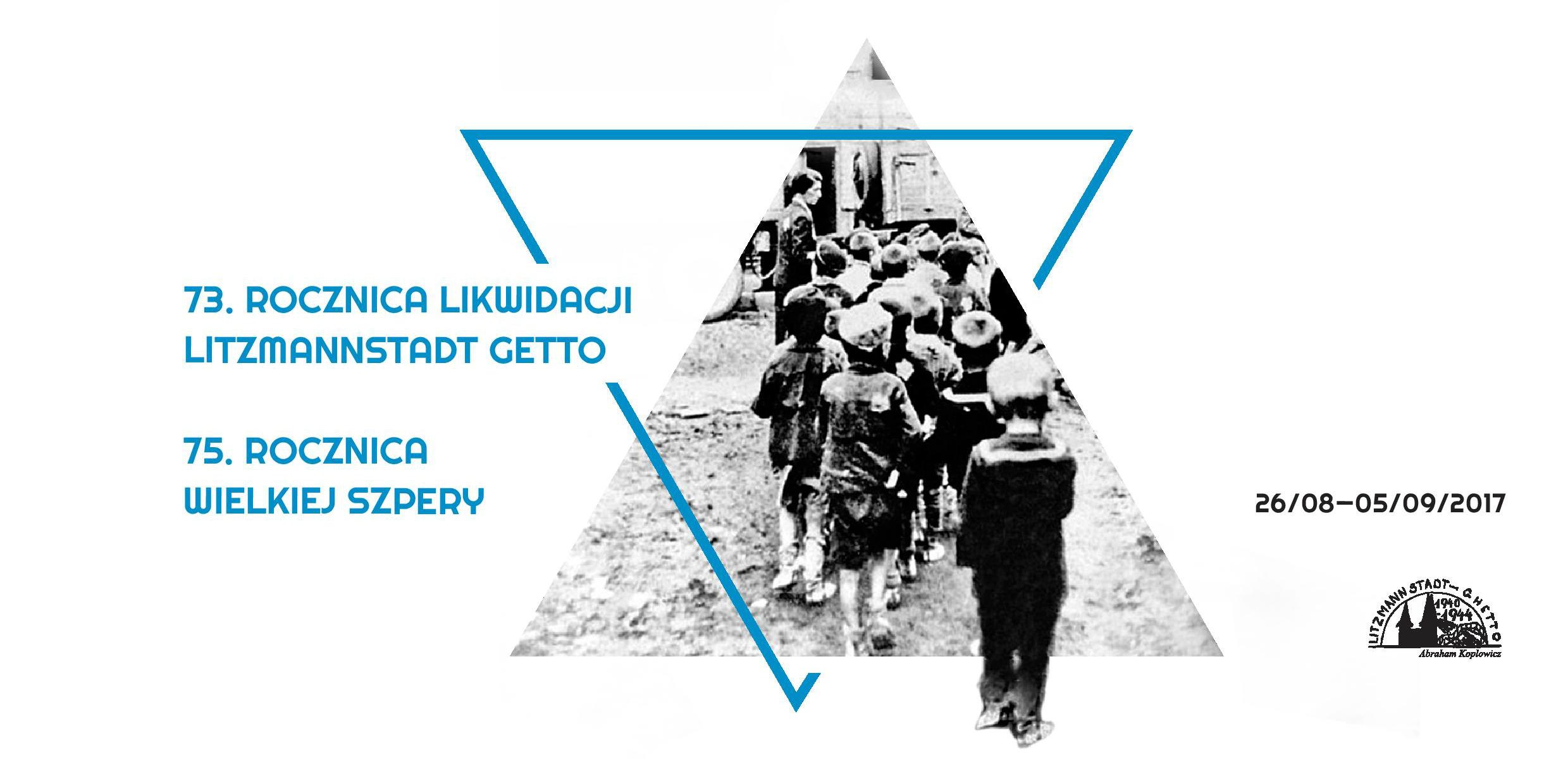 73. Rocznica likwidacji Litzmannstadt Getto oraz 75. rocznica Wielkiej Szpery (źródło: materiały prasowe organizatora)