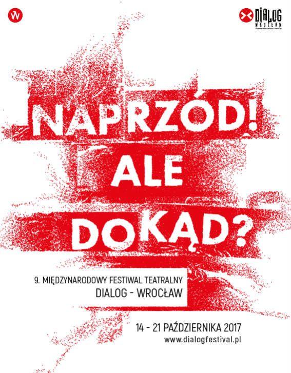 9. Międzynarodowy Festiwal Teatralny Dialog – Wrocław (źródło: materiały prasowe organizatora)