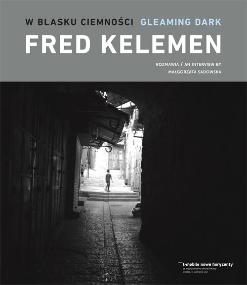 """Fred Kelemen, Małgorzata Sadowska, """"W blasku ciemności"""" (źródło: materiały prasowe wydawcy)"""