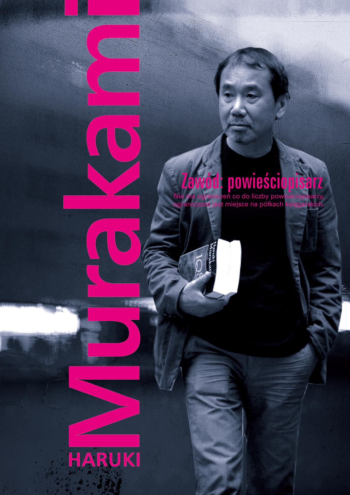 """Haruki Murakami, """"Zawód: powieściopisarz"""" (źródło: materiały prasowe wydawcy)"""