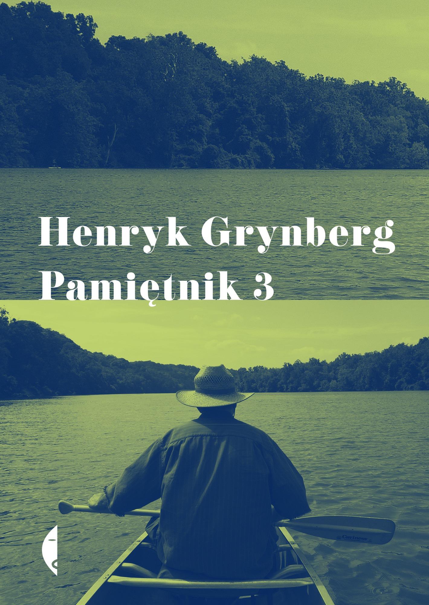 """Henryk Grynberg,""""Pamiętnik 3"""" – okładka (źródło: materiały prasowe wydawcy)"""