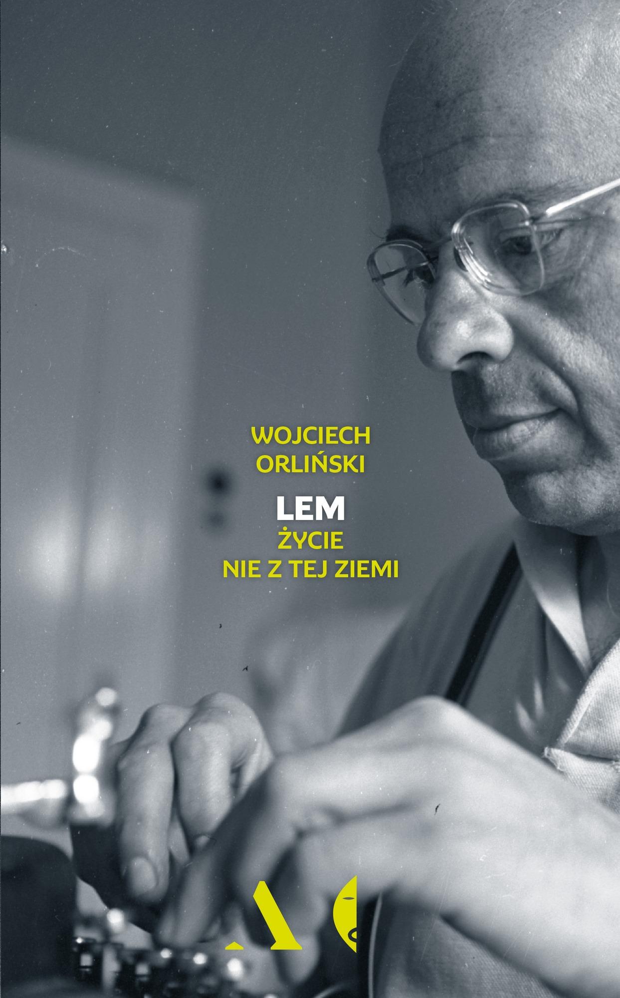 """Wojciech Orliński,""""Lem. Życie nie z tej ziemi"""" – okładka (źródło: materiały prasowe wydawcy)"""