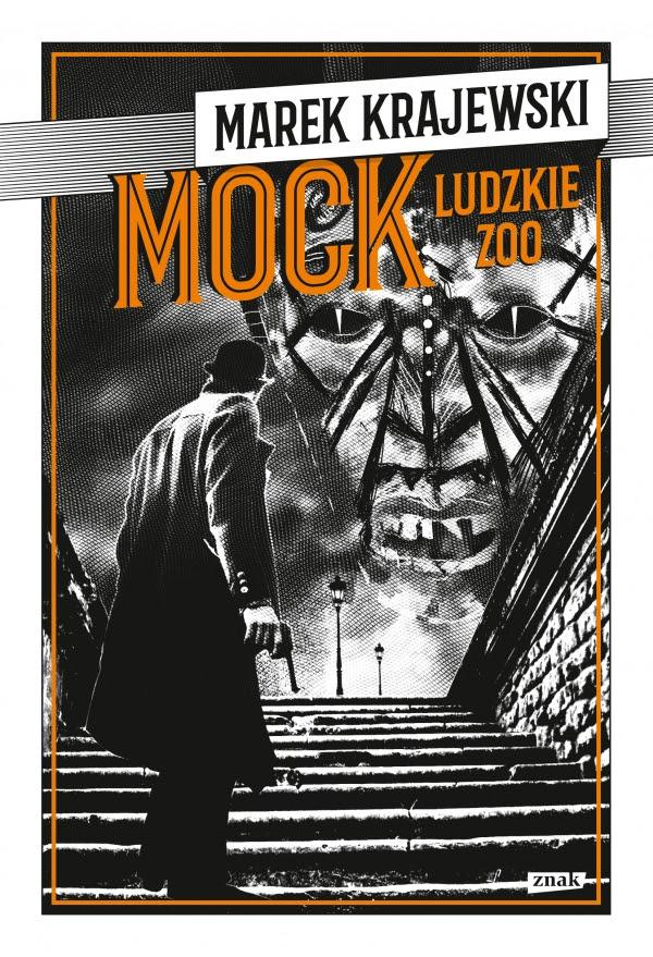"""Marek Krajewski, """"Mock. Ludzkie zoo"""" (źródło: materiały prasowe wydawnictwa)"""