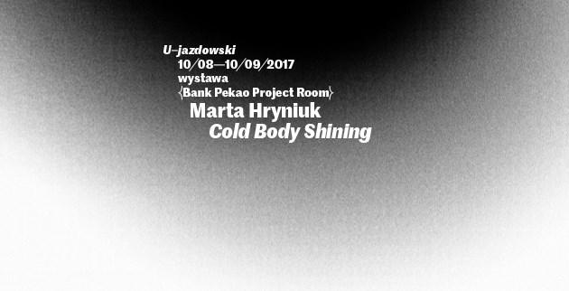 """Marta Hryniuk, """"Cold Body Shining"""" (źródło: materiały prasowe organizatora)"""