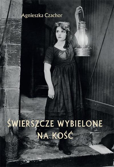 """Agnieszka Czachor, """"Świerszcze wybielone na kość"""" (źródło: materiały prasowe wydawcy)"""