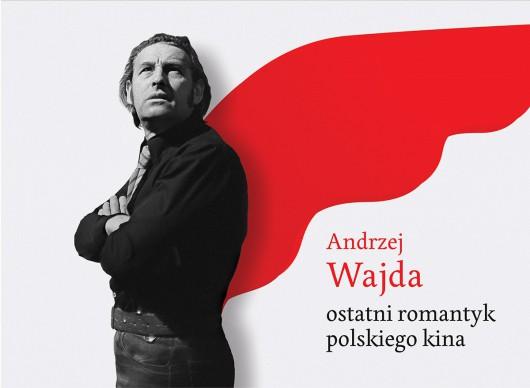 """Andrzej Wajda """"Ostatni romantyk polskiego kina"""" (źródło: materiały prasowe organizatora)"""