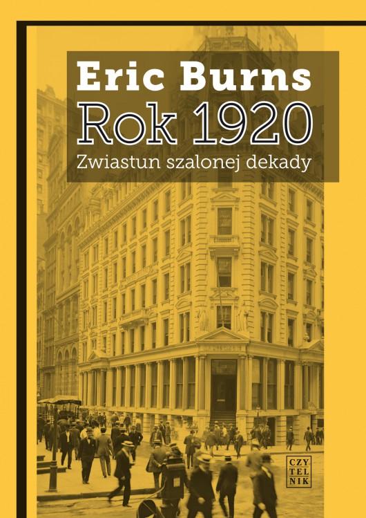 """Eric Burns,""""Rok 1920. Zwiastun szalonej dekady"""" – okładka (źródło: materiały prasowe wydawcy)"""