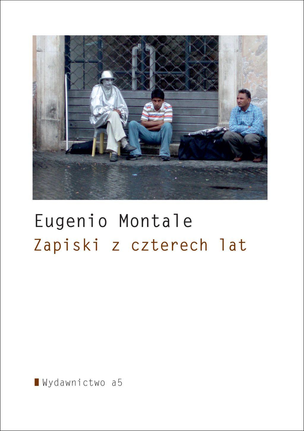 """Eugenio Montale, """"Zapiski z czterech lat"""" (źródło: materiały prasowe wydawnictwa)"""