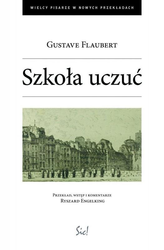 """Gustave Flaubert,""""Szkoła uczuć"""" w przekładzie Ryszarda Engelkinga – okładka (źródło: materiały prasowe)"""