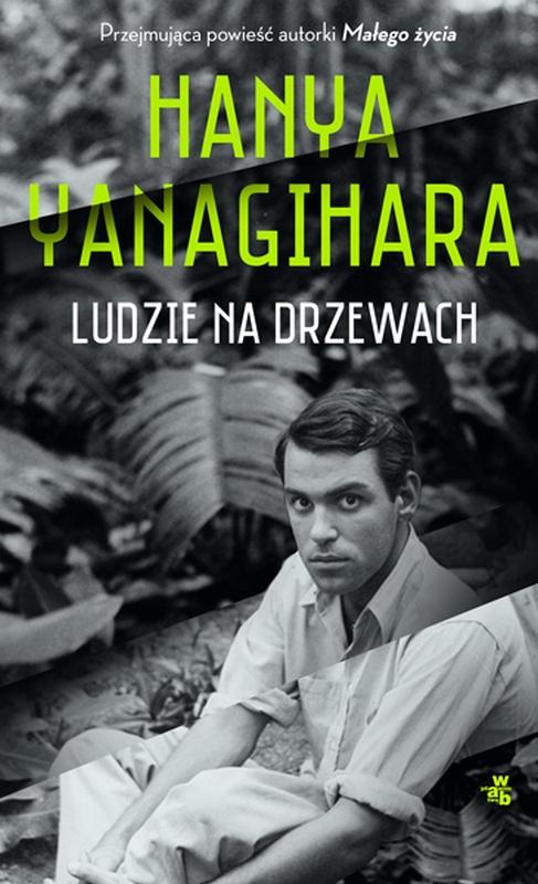 """Hanya Yanagihara,""""Ludzie na drzewach"""" – okładka (źródło: materiały prasowe wydawcy)"""