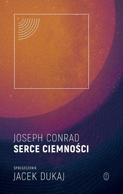 """""""Serce ciemności"""" Josepha Conrada w tłumaczeniu Jacka Dukaja (źródło: materiały prasowe organizatora)"""