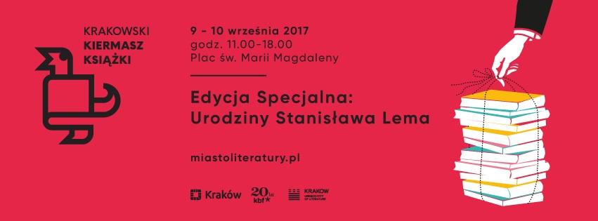 Krakowski Kiermasz Książki 2017. Edycja specjalna: urodziny Stanisława Lema (źródło: materiały prasowe organizatora)
