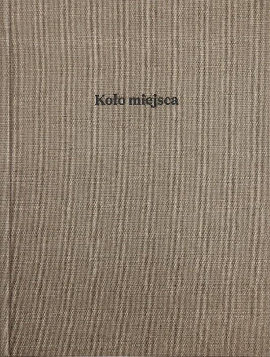 """Krzysztof Siwczyk,""""Koło miejsca / Elementarz"""" – okładka (źródło: materiały prasowe)"""