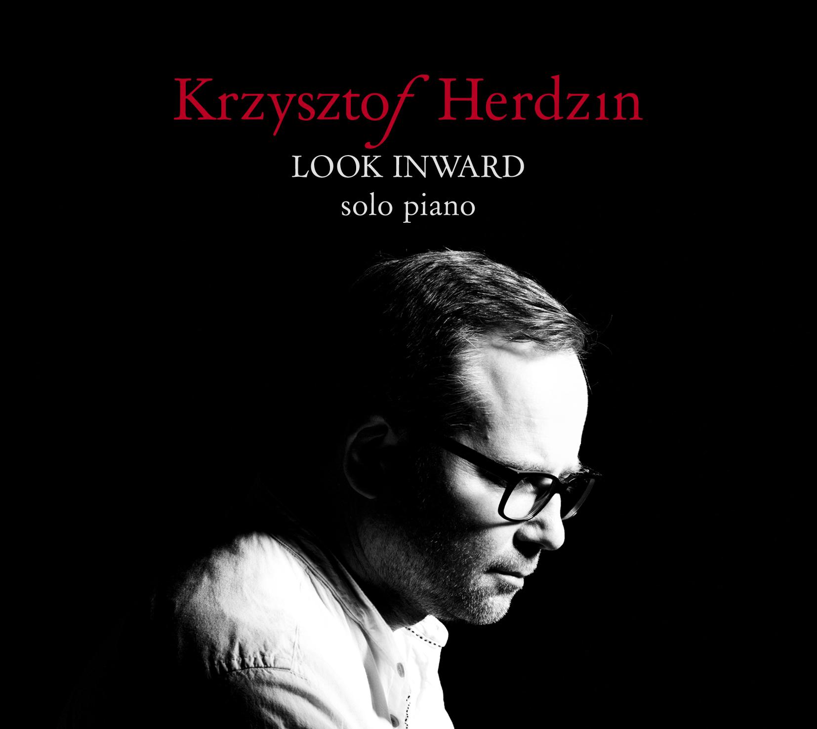 """""""Look Inward. Solo piano by Krzysztof Herdzin"""" (źródło: materiały prasowe wydawcy)"""