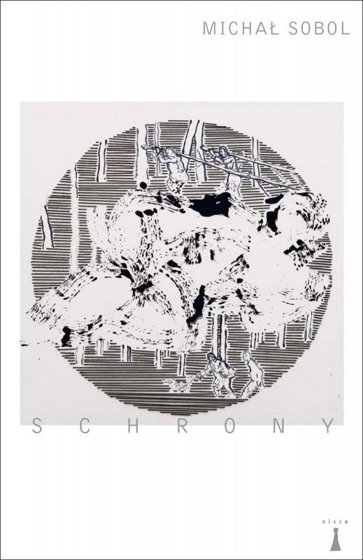 """Michał Sobol,""""Schrony"""" – okładka (źródło: materiały prasowe)"""