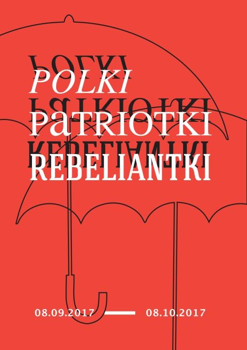 """""""Polki, Patriotki, Rebeliantki"""" (źródło: materiały prasowe organizatora)"""