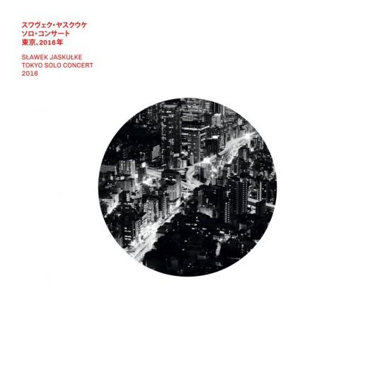 """""""Sławek Jaskułke Tokyo Solo Concert 2016"""" (źródło: materiały prasowe organizatora)"""