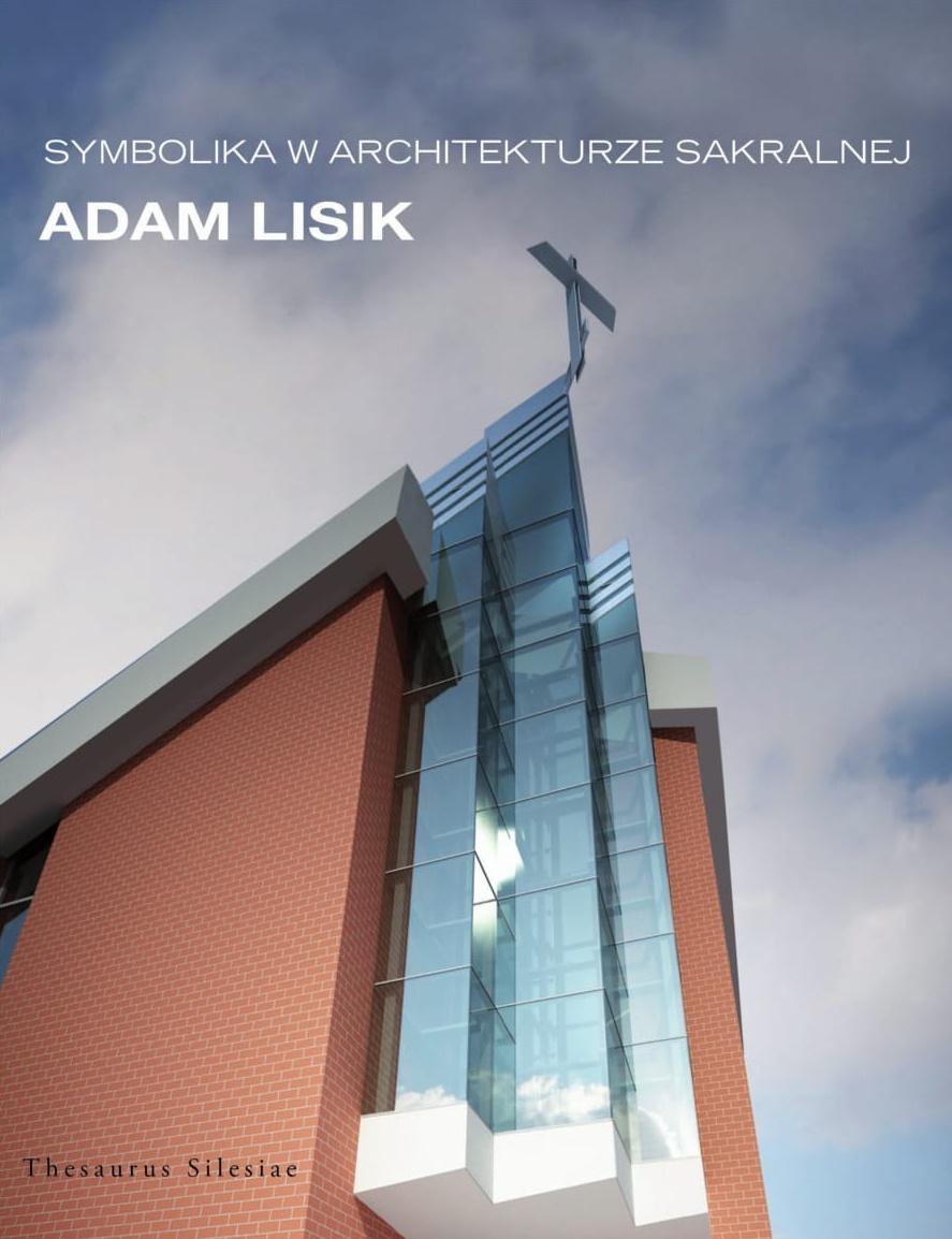 """Adam Lisik """"Symbolika w architekturze sakralnej"""" (źródło: materiały prasowe organizatora)"""