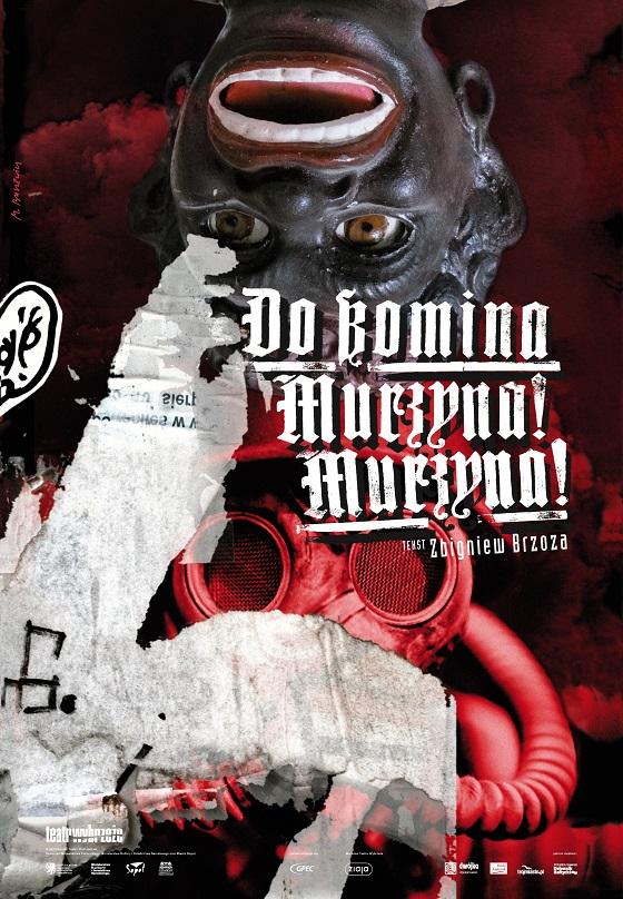 """""""Do komina Murzyna! Murzyna!"""", reż. Zbigniew Brzoza (źródło: materiały prasowe teatru)"""