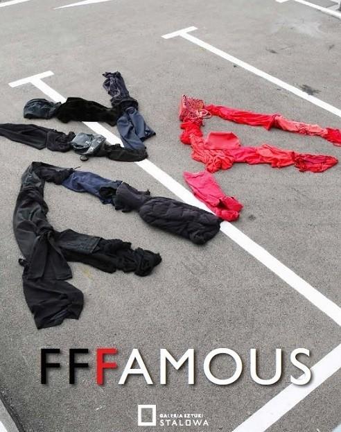 """""""FFFAMOUS"""" (źródło: materiały prasowe organizatora)"""