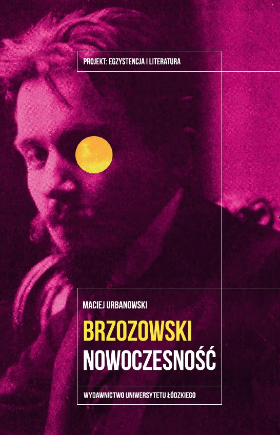 """Maciej Urbanowski, """"Stanisław Brzozowski. Nowoczesność"""" (źródło: materiały prasowe wydawnictwa)"""