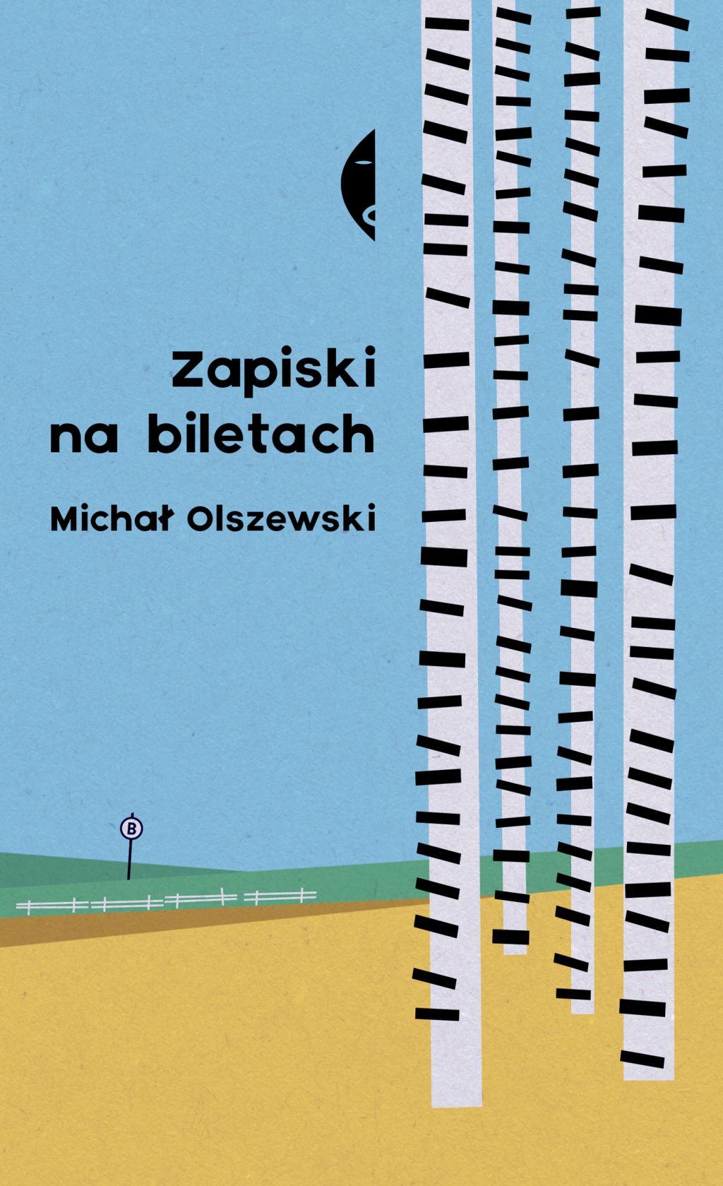 """Michał Olszewski, """"Zapiski na biletach"""" (źródło: materiały prasowe wydawnictwa)"""