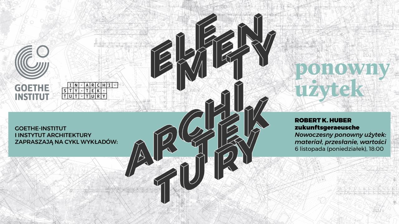 Elementy architektury – Nowoczesny ponowny użytek: materiał, przesłanie, wartości (źródło: materiały prasowe organizatora)