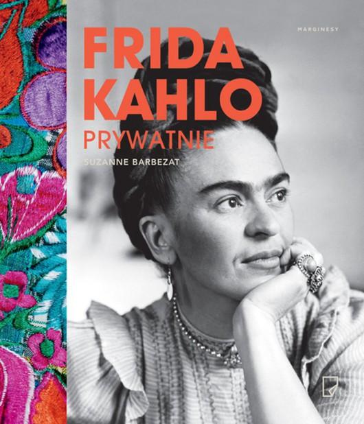 """Suzanne Barbezat, """"Frida Kahlo prywatnie"""" (źródło: materiały prasowe organizatora)"""