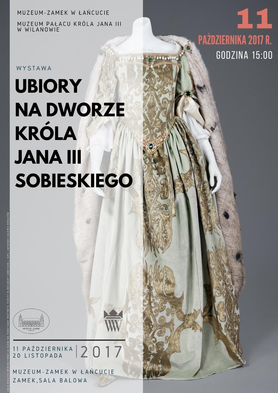 """Wystawa """"Ubiory na dworze króla Jana III Sobieskiego"""" – plakat (źródło: materiały prasowe organizatora)"""