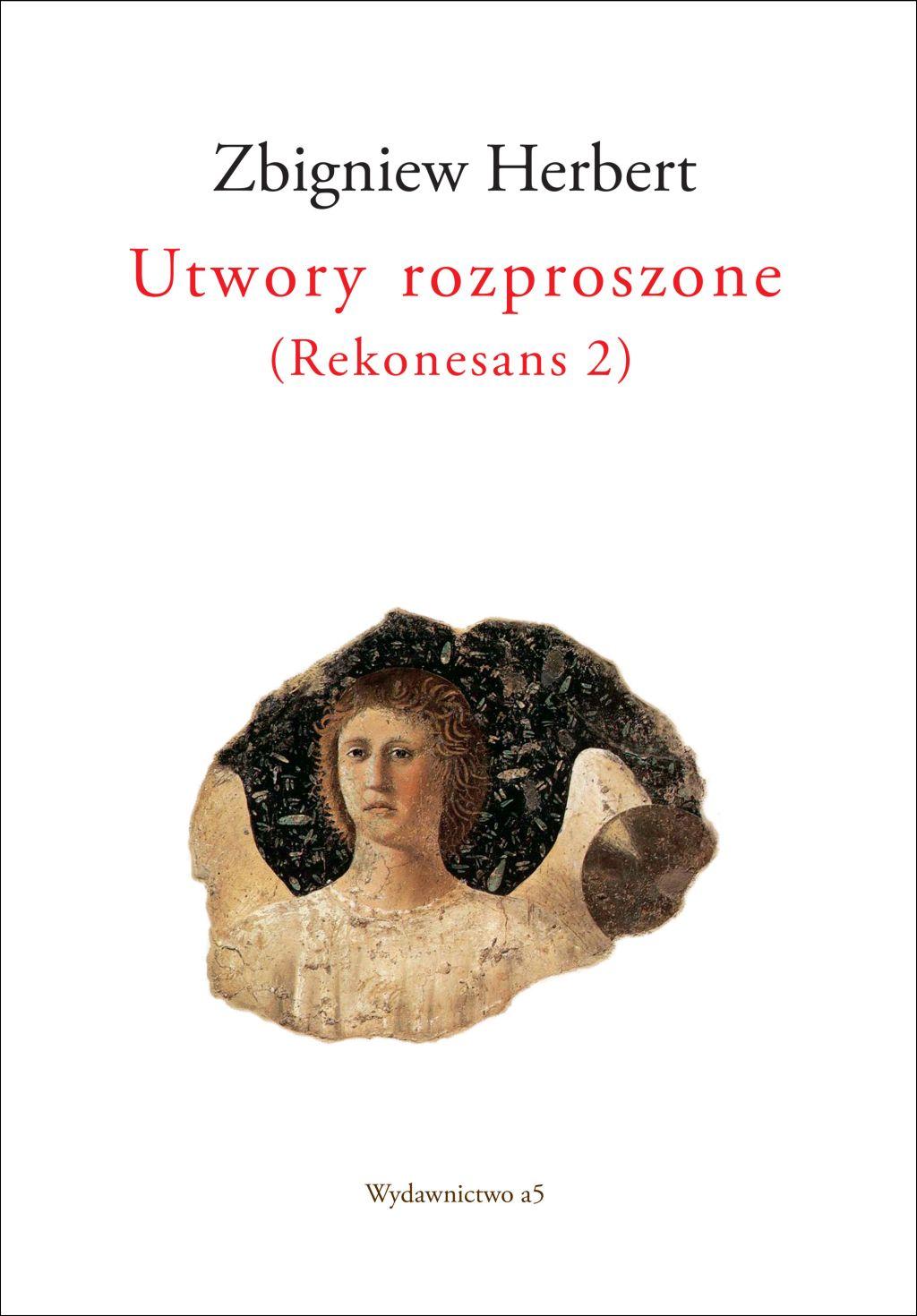 """Zbigniew Herbert, """"Utwory rozproszone (Rekonesans 2)"""" (źródło: materiały prasowe wydawnictwa)"""