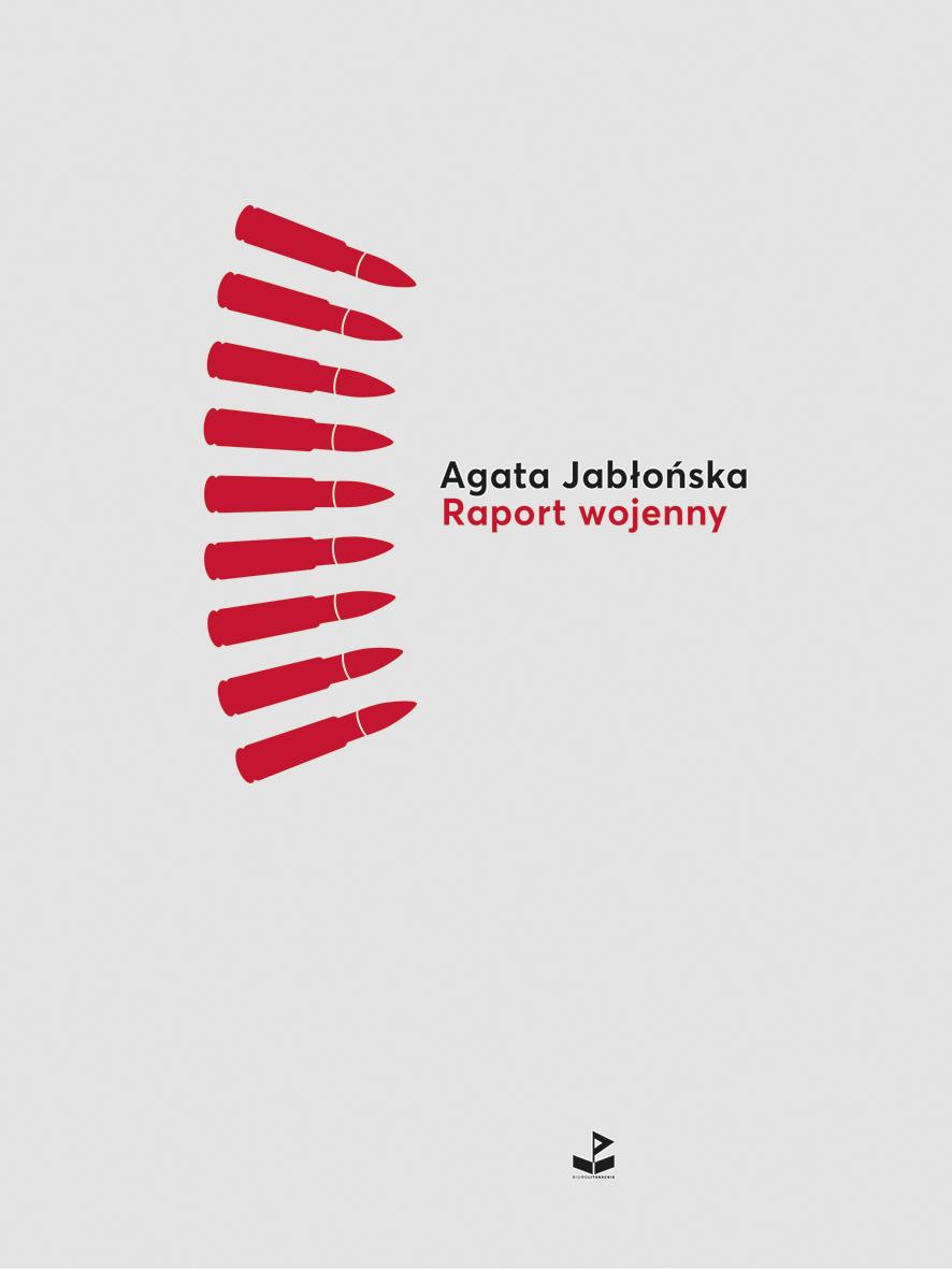 """Agata Jabłońska, """"Raport Wojenny"""" (źródło: materiały prasowe wydawnictwa)"""
