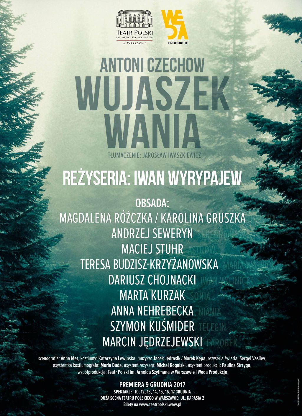 """Antoni Czechow, """"Wujaszek Wania"""", reż. Iwan Wyrypajew"""