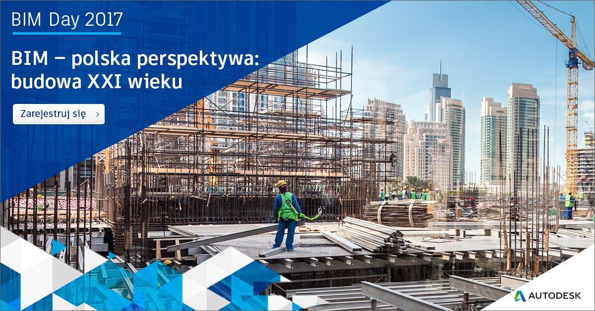 BIM – polska perspektywa: Budowa XXI wieku (źródło: materiały prasowe organizatora)