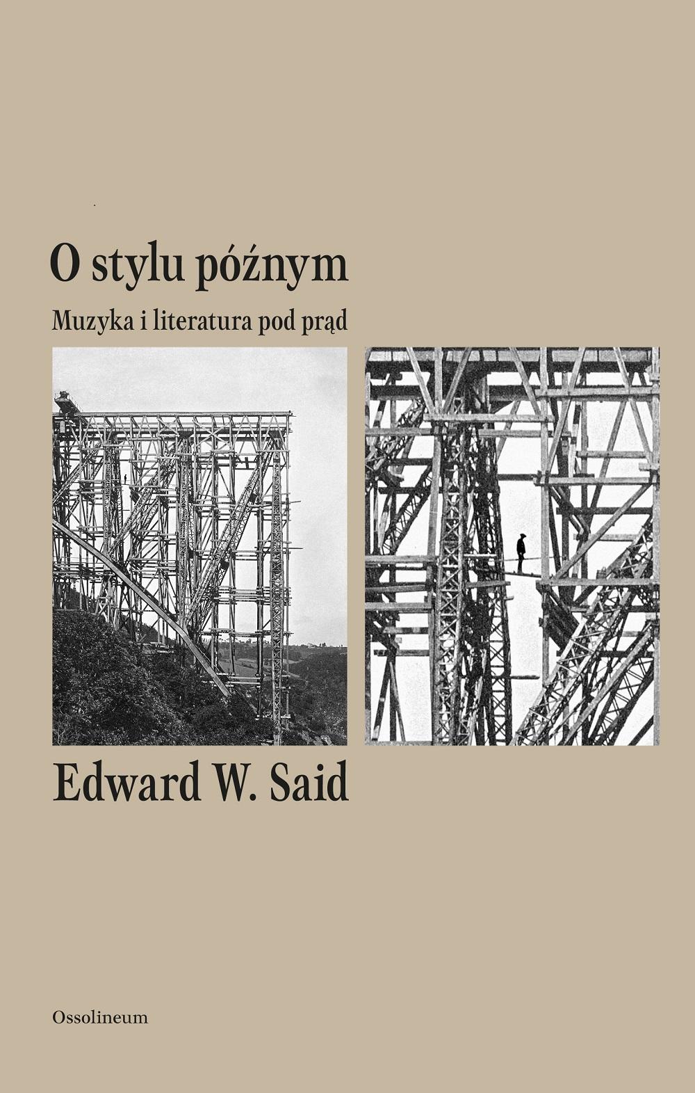 """Edward W. Said, """"O stylu późnym. Muzyka i literatura pod prąd"""" (źródło: materiały prasowe wydawcy)"""