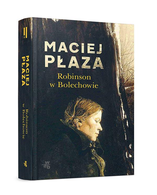 """Maciej Płaza, """"Robinson w Bolechowie"""" (źródło: materiały prasowe wydawcy)"""
