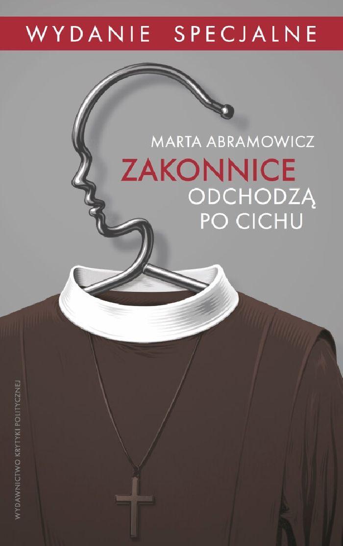 """Marta Abramowicz, """"Zakonnice odchodzą po cichu"""" (źródło: materiały prasowe wydawcy)"""