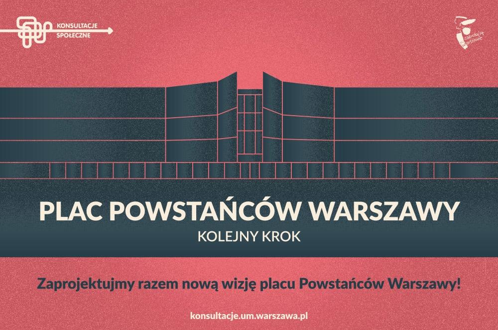 Plac Powstańców Warszawy – kolejny krok (źródło: materiały prasowe organizatora)