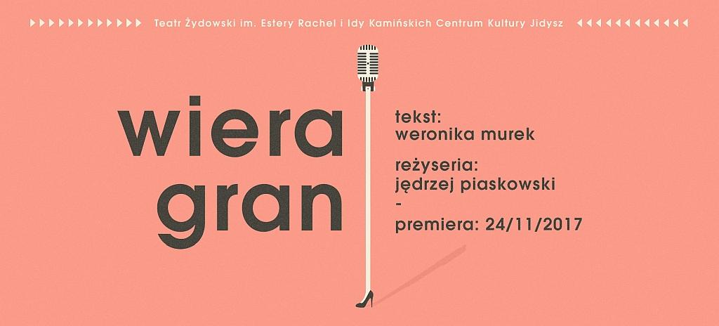 """""""Wiera Gran"""", reż Jędrzej Piaskowski (źródło: materiały prasowe teatru)"""